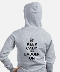 Keep Calm And Badger On Zip Hoodie