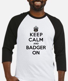Keep Calm And Badger On Baseball Jersey