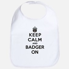 Keep Calm And Badger On Bib