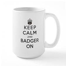 Keep Calm And Badger On Coffee Mug