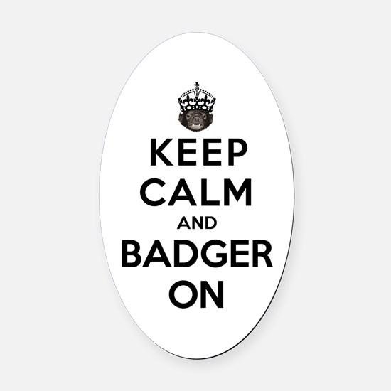 Keep Calm And Badger On Oval Car Magnet