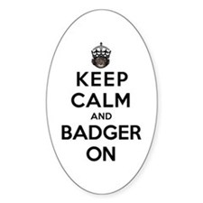 Keep Calm And Badger On Stickers