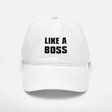 Like A Boss [bold] Baseball Baseball Cap