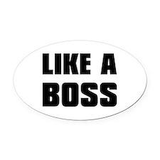 Like A Boss [bold] Oval Car Magnet