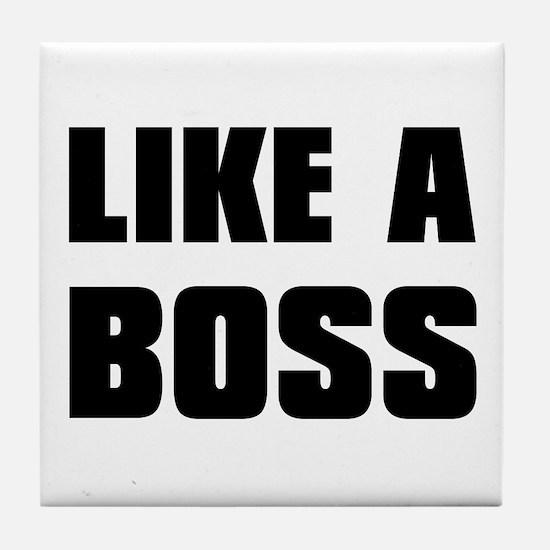 Like A Boss [bold] Tile Coaster