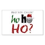 Who U Callin' Ho Rectangle Sticker