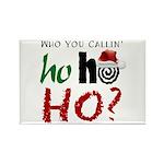 Who U Callin' Ho Rectangle Magnet