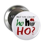Who U Callin' Ho Button