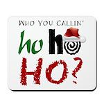 Who U Callin' Ho Mousepad