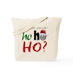 Who U Callin' Ho Tote Bag