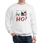 Who U Callin' Ho Sweatshirt