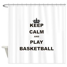 KEEP CALM AND PLAY BASKETBALL Shower Curtain