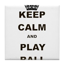 KEEP CALM AND PLAY BALL Tile Coaster