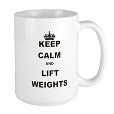 KEEP CALM AND LIFT WEIGHTS Mug