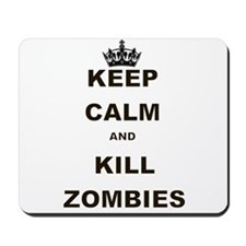 KEEP CALM AND KILL ZOMBIES Mousepad