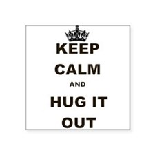 KEEP CALM AND HUG IT OUT Sticker