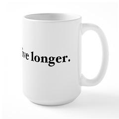 Optimists live longer. Mug