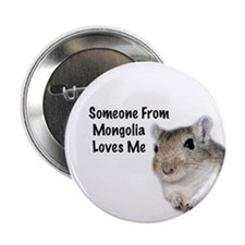 """Someone From Mongolia Loves Me"" Gerbil Button"