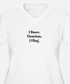 Therefore, I Fling T-Shirt Plus Size T-Shirt