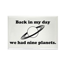 Back In My Day We Had Nine Planets Rectangle Magne