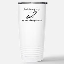 Back In My Day We Had Nine Planets Travel Mug