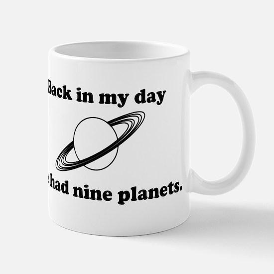 Back In My Day We Had Nine Planets Mug