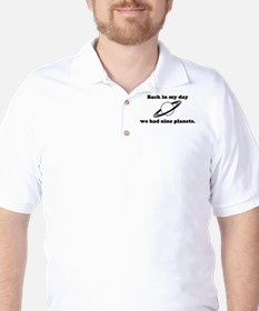 Back In My Day We Had Nine Planets Golf Shirt