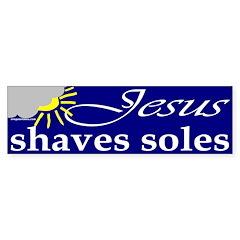 Jesus shaves soles Bumper Bumper Sticker