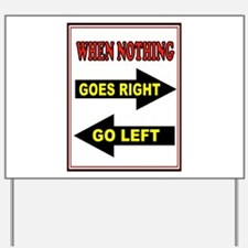 NOTHING RIGHT Yard Sign