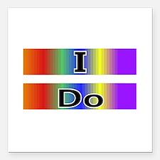 I Do-Equality for Marriage Square Car Magnet 3&quo