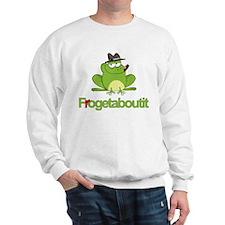 Frogetaboutit Sweatshirt