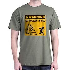 Warning: Explosives in Use T-Shirt