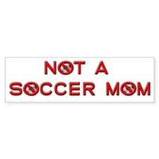Not a Soccer Mom Bumper Bumper Sticker
