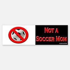 Not a Soccer Mom BW Bumper Bumper Bumper Sticker