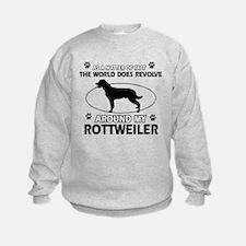 Rottweiler dog funny designs Sweatshirt
