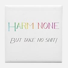 Harm none but take no shit! Tile Coaster