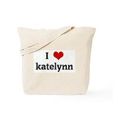 I Love katelynn Tote Bag
