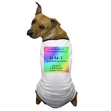 DMT Explain Dog T-Shirt