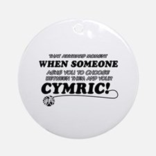 Cymric cat gifts Ornament (Round)