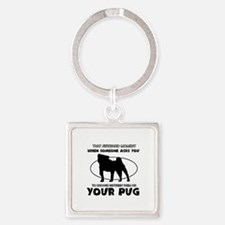 Pug dog funny designs Square Keychain