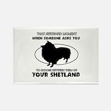 Shetland dog funny designs Rectangle Magnet