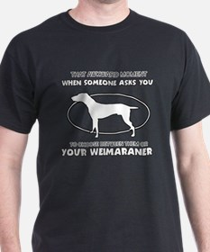Weimaraner dog funny designs T-Shirt