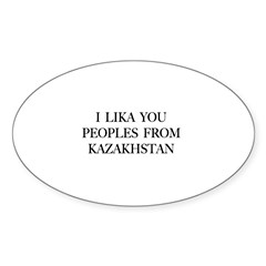 I LIKA YOU PEOPLES FROM KAZAK Oval Decal