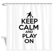 Keep calm and play Ping Pong Shower Curtain