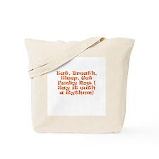 Eat, Breath, Sleep, Get Funky Tote Bag