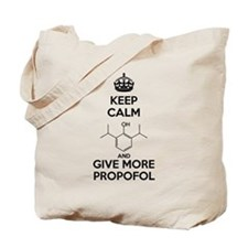 Keep Calm and give more Propofol Tote Bag