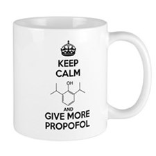 Keep Calm and give more Propofol Small Mug