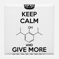 Keep Calm and give more Propofol Tile Coaster