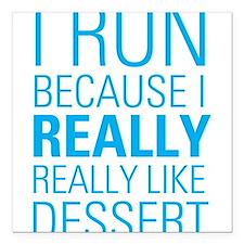 "I RUN FOR DESSERT Square Car Magnet 3"" x 3"""