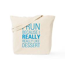 I RUN FOR DESSERT Tote Bag